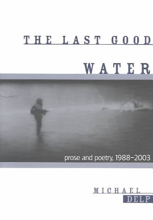 The Last Good Water