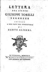 Lettera del signor Giuseppe Torelli Veronese intorno a due passi del Purgatorio di Dante Aligeri
