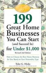 199 Great Home Businesses You Can Start And Succeed In For Under 1 000 Book PDF
