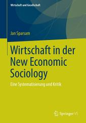 Wirtschaft in der New Economic Sociology: Eine Systematisierung und Kritik
