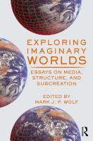 Exploring Imaginary Worlds PDF