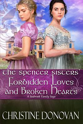 The Spencer Sisters  Forbidden Loves and Broken Hearts