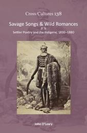 "Savage Songs & Wild Romances: ""Settler Poetry and the Indigene, 1830-1880"""
