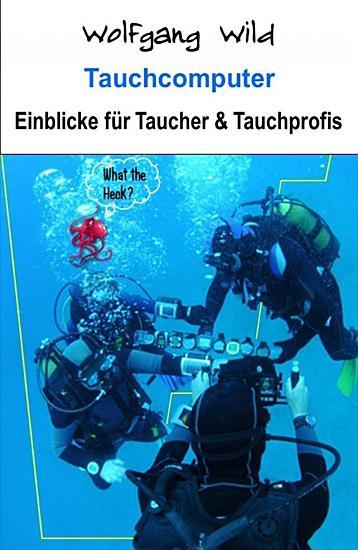 Tauchcomputer     Einblicke f  r Taucher und Tauchprofis PDF