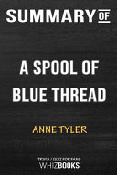 Summary of a Spool of Blue Thread  A Novel  Trivia Quiz for Fans Book