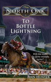 To Bottle Lightning