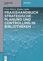 Praxishandbuch Strategische Planung und Controlling in Bibliotheken PDF