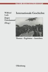 Internationale Geschichte: Themen - Ergebnisse - Aussichten