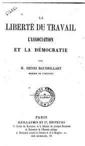 La Liberté du travail, l'association et la démocratie