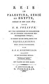 Reis in Palestina, Syrië en Egypte, gedaan in het jaar 1817: met vele bijvoegselen en ophelderingen uit de nieuwste uitlandsche reisbeschrijvingen verrijkt, en ingerigt tot een nuttig gebruik voor bijbellezers, Volume 2