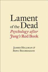 Lament of the Dead  Psychology After Jung s Red Book PDF
