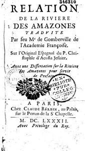 Relation de la rivière des Amazones traduite par feu Mr de Gomberville... Sur l'original espagnol du P. Christophle d'Acuâa Jesuite...