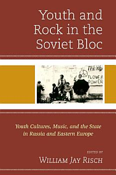Youth and Rock in the Soviet Bloc PDF