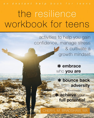 The Resilience Workbook for Teens