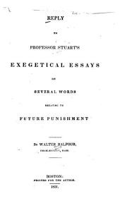 Reply to Professor Stuarts' Exegetical Essays on Several Words Relating to Future Punishment