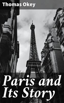 Paris and Its Story