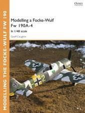 Modelling a Focke-Wulf Fw 190A-4: In 1/48 scale
