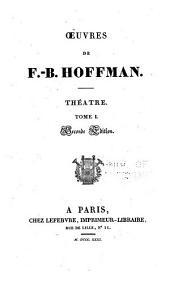 Oeuvres de F.-B. Hoffmann: Notice biographieque et littéraire sur F.-B. Hoffmann