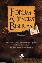 Fórum de Ciências Bíblicas 2: A tradução da Bíblia para a língua portuguesa - 325 anos da 1a edição do Novo Testamento em português