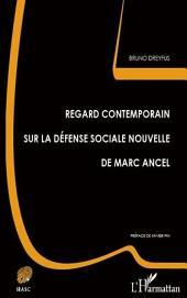 Regard contemporain sur la défense sociale nouvelle de Marc Ancel