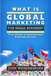 What Is Global Marketing For Small Business  Book PDF