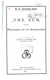 The Sun and the Phenomena of Its Atmosphere