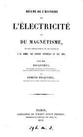 Résumé de l'histoire de l'Électricité et du magnétisme, par mm. Becquerel et E. Becquerel