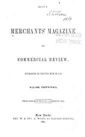 Hunt's Merchants' Magazine and Commercial Review: Volume 42