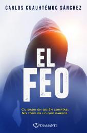 El feo: Una novela sobre personalidad e imagen.