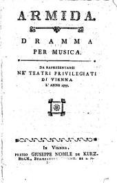 Armida: dramma per musica : da rapresentarsi ne' teatri privilegiati di Vienna l' anno 1777