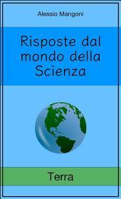 Risposte dal mondo della Scienza: Terra