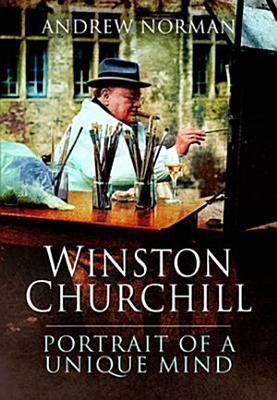Winston Churchill  Portrait of an Unquiet Mind