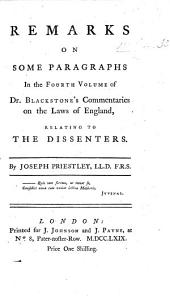 Remarks on Some Paragraphs in the Fourth Volume of Dr. Blackstone's Commentaries on the Laws of England Relating to the Dissenters