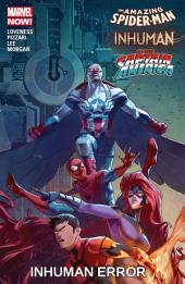 Amazing Spider-Man/Inhumans/All-New Captain America: Inhuman Error