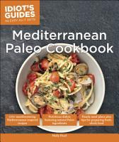 Idiot s Guides  Mediterranean Paleo Cookbook PDF