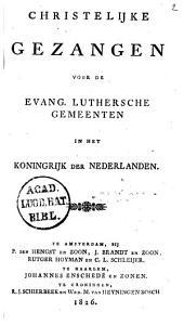 Christelijke gezangen voor de Evang. Luthersche gemeenten in het Koningrijk der Nederlanden