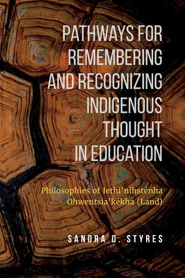 Pathways for Remembering and Recognizing Indigenous Thought in Education PDF