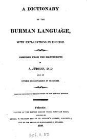 A dictionary of the Burman language, with explanations in English: Compiled from the manuscripts of A. Judson, D.D. and of other missionaries in Burmah