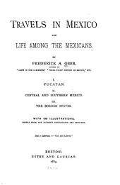 Travels in Mexico and Life Among the Mexicans