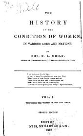 The History of the Condition of Women, in Various Ages and Nations: Volumes 1-2
