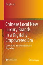 Chinese Local New Luxury Brands in a Digitally Empowered Era