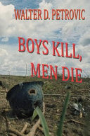 Boys Kill, Men Die