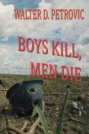 Boys Kill, Men Die