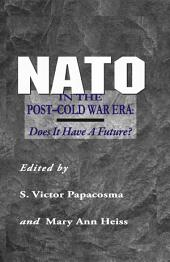 NATO in the Post-Cold War Era: Does It Have a Future?