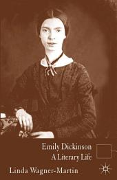 Emily Dickinson: A Literary Life