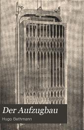 Der Aufzugbau: ein Handbuch für das Konstruktionsbureau