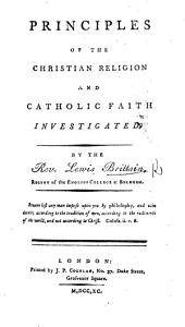 Principles of the Christian Religion and Catholic Faith Investigated