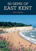 50 Gems of East Kent PDF