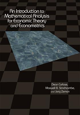 An Introduction to Mathematical Analysis for Economic Theory and Econometrics PDF