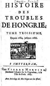 Histoire Des Troubles De Hongrie: Avec le Siege de Neuheusel, & une Relation Exacte du Combat de Gran, &c, Volume3